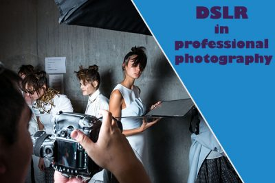 Dslr in professional photography
