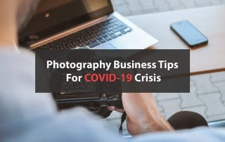 Photography Business Tips For COVID-19 Crisis