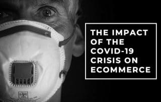 The Impact of the COVID-19 Crisis on Ecommerce