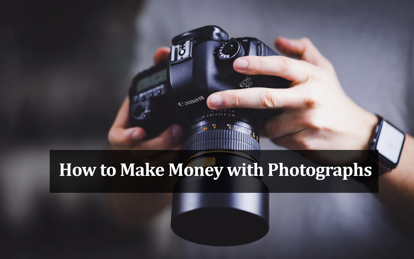 How to Make Money with Photographs